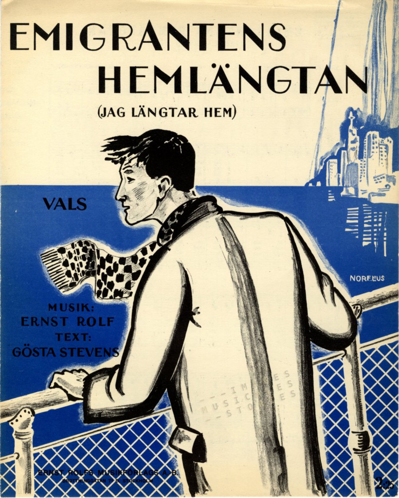 Sheet music for the 'Emigrantens Hemlängtan' (The immigrant's Homesickness'), by Ernst Rolf and Gösta Stevens, illustrated by Norelius