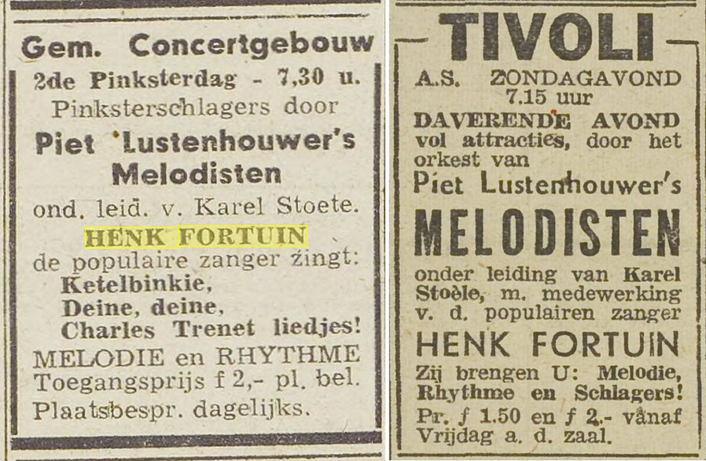 Two ads in the newspapers for Henk Fortuin performances with his faithful De melodisten orchestra.